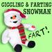 Giggling and Farting Snowman